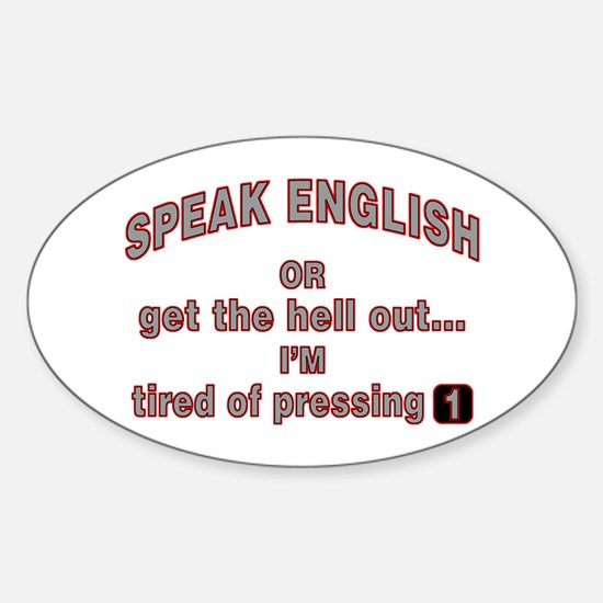 Speak English or... Oval Decal