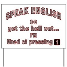 Speak English or... Yard Sign