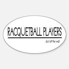 Racqueteball Player Joke Oval Decal