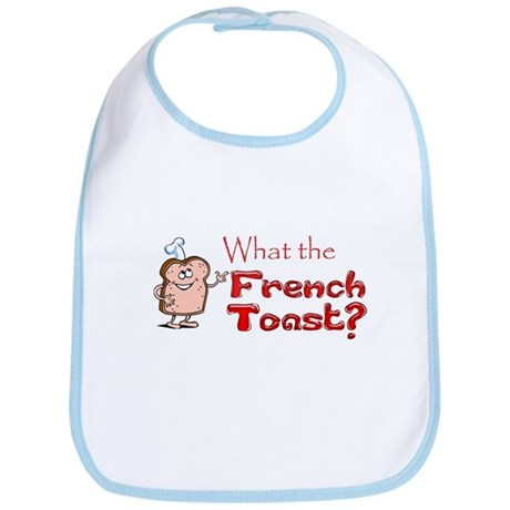 What the French, Toast? Bib
