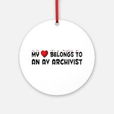 Belongs To An AV Archivist Ornament (Round)