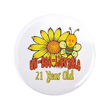 """Un-Bee-Lievable 21st 3.5"""" Button"""