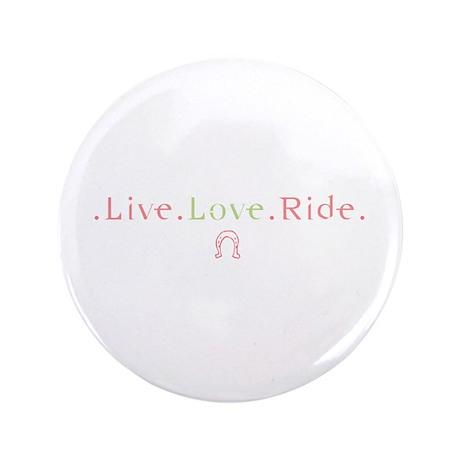 """Live Love Ride Horse 3.5"""" Button"""