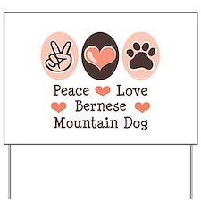 Peace Love Bernese Mountain Dog Yard Sign