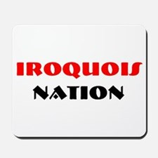 IROQUOIS NATION Mousepad