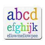 abcdefghijk ellowmellowpee Mousepad