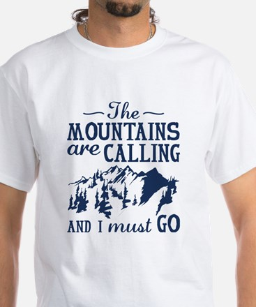 The Mountains Are Calling White T-Shirt