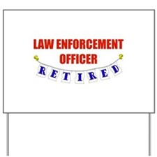 Retired Law Enforcement Officer Yard Sign