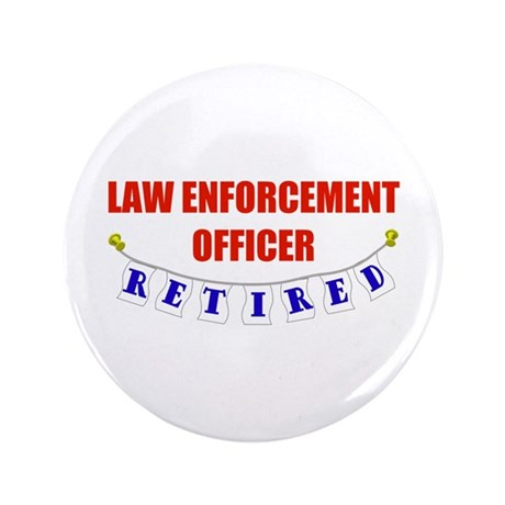 """Retired Law Enforcement Officer 3.5"""" Button (100 p"""