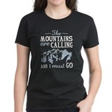 The mountains are Women's Dark T-Shirt