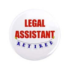 """Retired Legal Assistant 3.5"""" Button"""