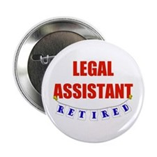 """Retired Legal Assistant 2.25"""" Button (10 pack)"""