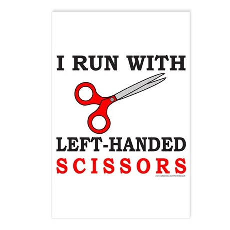 I RUN WITH LEFT HANDED SCISSORS Postcards (Package