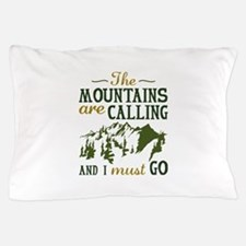The Mountains Are Calling Pillow Case
