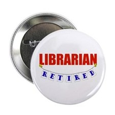 """Retired Librarian 2.25"""" Button"""