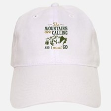 The Mountains Are Calling Baseball Baseball Cap