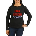 Retired Loan Officer Women's Long Sleeve Dark T-Sh