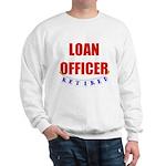 Retired Loan Officer Sweatshirt