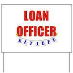 Retired Loan Officer Yard Sign