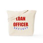 Retired Loan Officer Tote Bag