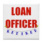 Retired Loan Officer Tile Coaster