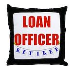 Retired Loan Officer Throw Pillow