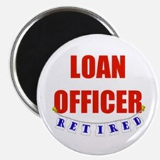 """Retired Loan Officer 2.25"""" Magnet (100 pack)"""