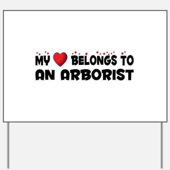 Belongs To An Arborist Yard Sign