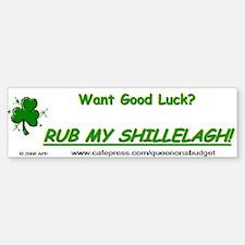 Rub My Shillelagh Bumper Bumper Bumper Sticker
