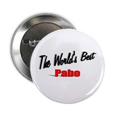 """""""The World's Best Pabo"""" 2.25"""" Button"""