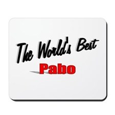 """The World's Best Pabo"" Mousepad"
