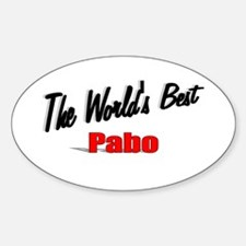 """""""The World's Best Pabo"""" Oval Decal"""