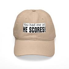 You Had Me at He Scores Baseball Cap