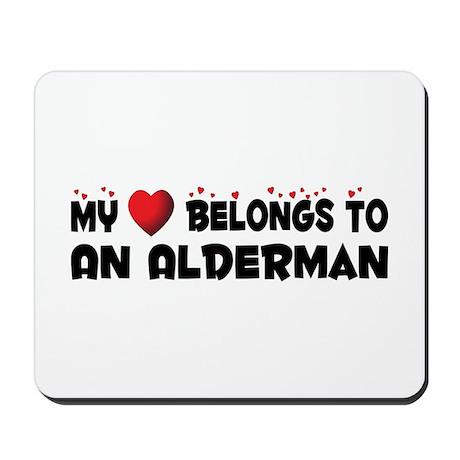 Belongs To An Alderman Mousepad