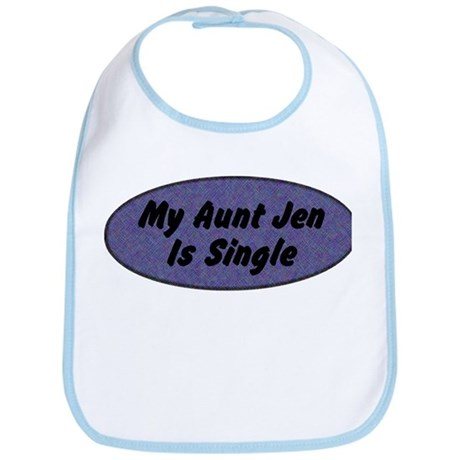 My Aunt (any name) is single Bib
