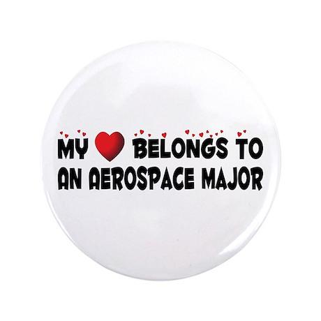 "Belongs To An Aerospace Major 3.5"" Button (10"