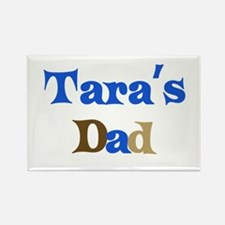 Tara's Dad Rectangle Magnet