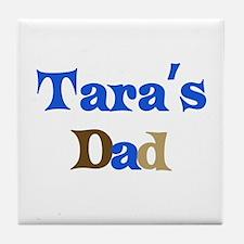 Tara's Dad Tile Coaster