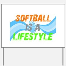 Softball is a lifestyle Yard Sign