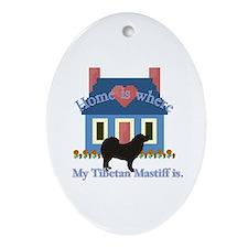 Tibetan Mastiff Home Is Oval Ornament
