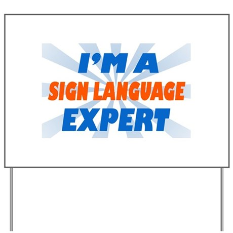 im a sign language expert Yard Sign