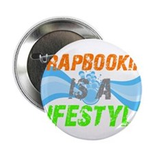 """Scrapbooking is a lifestyle 2.25"""" Button"""