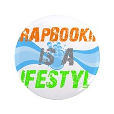 """Scrapbooking is a lifestyle 3.5"""" Button (100 pack)"""
