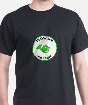 Blow Me I'm Irish! T-Shirt