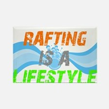 Rafting is a lifestyle Rectangle Magnet