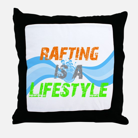 Rafting is a lifestyle Throw Pillow