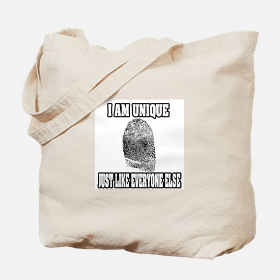 """I Am Unique Just Like Everyone Else"" Tote Bag"