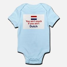 You Ain't Much Infant Bodysuit