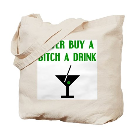 Never Buy A Drink Tote Bag