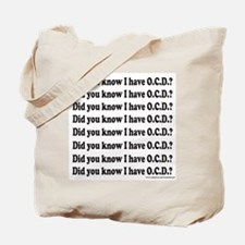 DID YOU KNOW I HAVE OCD? Tote Bag